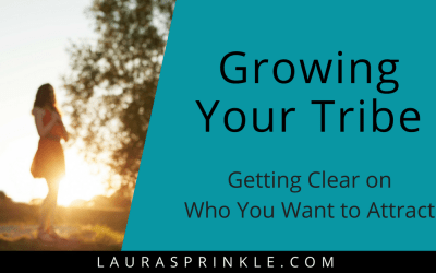 Growing Your Tribe: Getting Clear on Who You Want to Attract