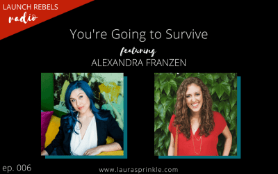 Ep. 006: Alexandra Franzen and You're Going to Survive