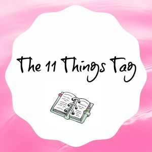 The 11 Things Tag