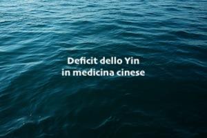 Deficit dello Yin in medicina cinese. Significato, sintomi e rimedi
