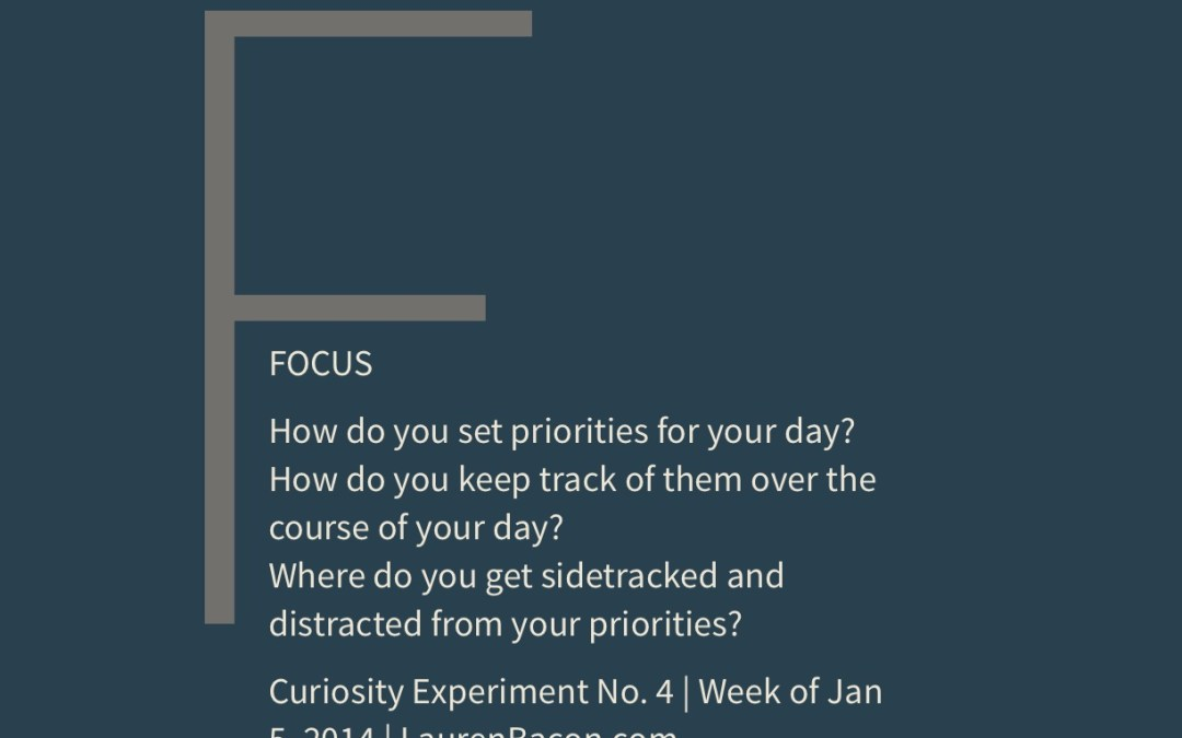 Curiosity Experiment: On Priority Setting, and Recovering From Distractions.