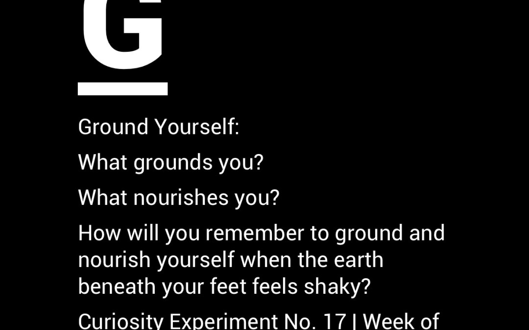 What Grounds You?