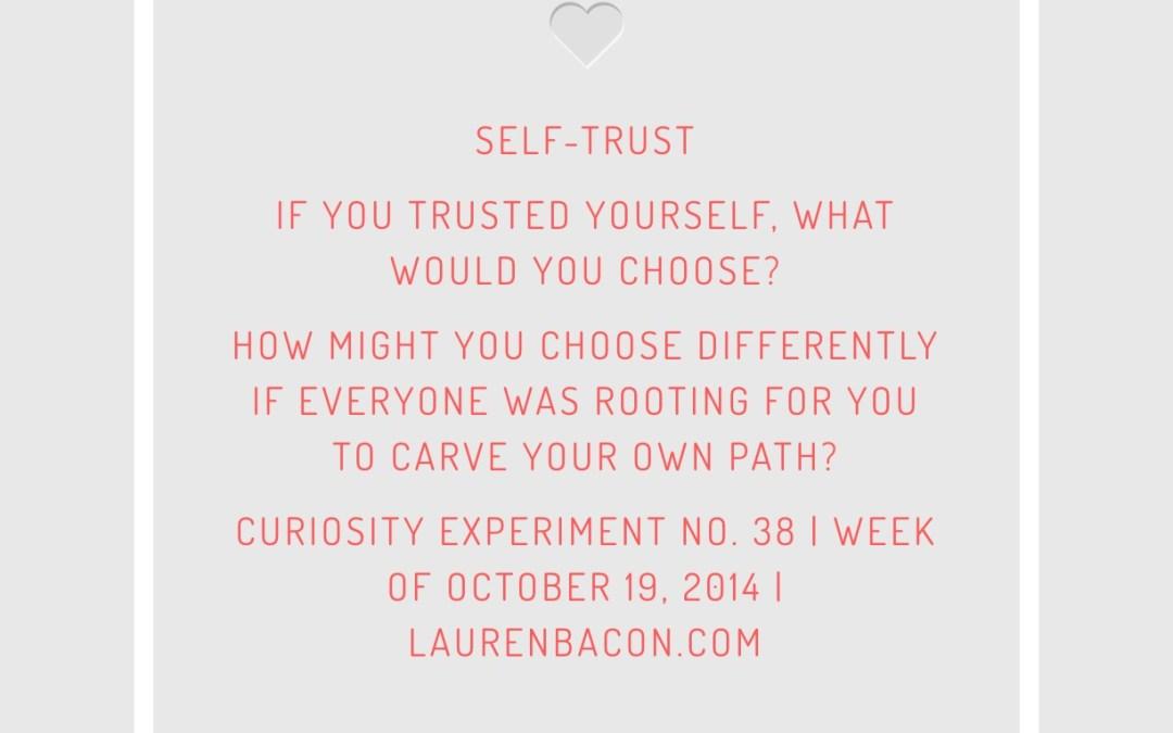 The Radical Power of Self-Trust