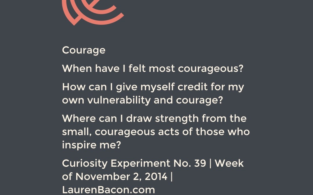 When do you feel courageous?
