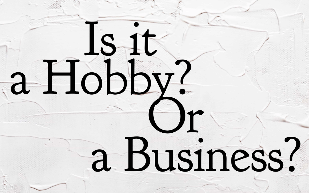 Is it a Hobby or a Business