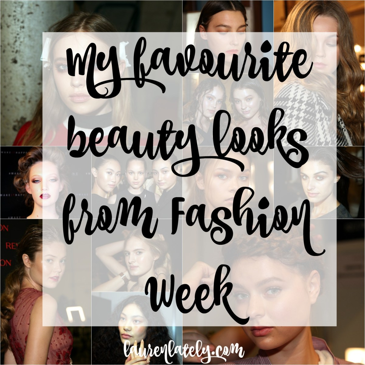 My favourite beauty looks from Fashion Week