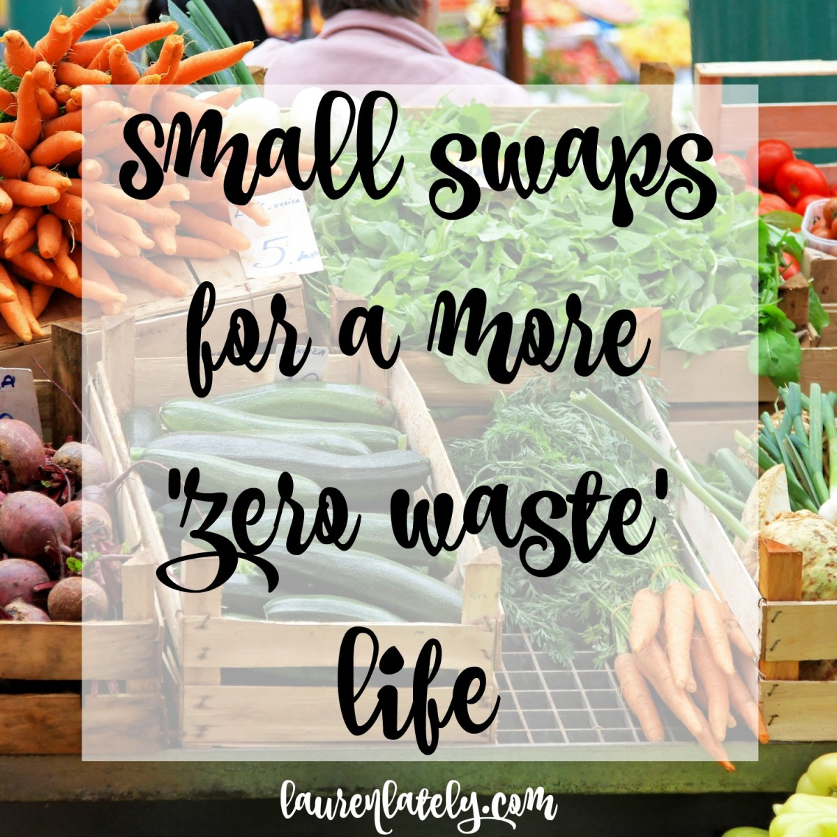 Small swaps for a more 'zero waste' life