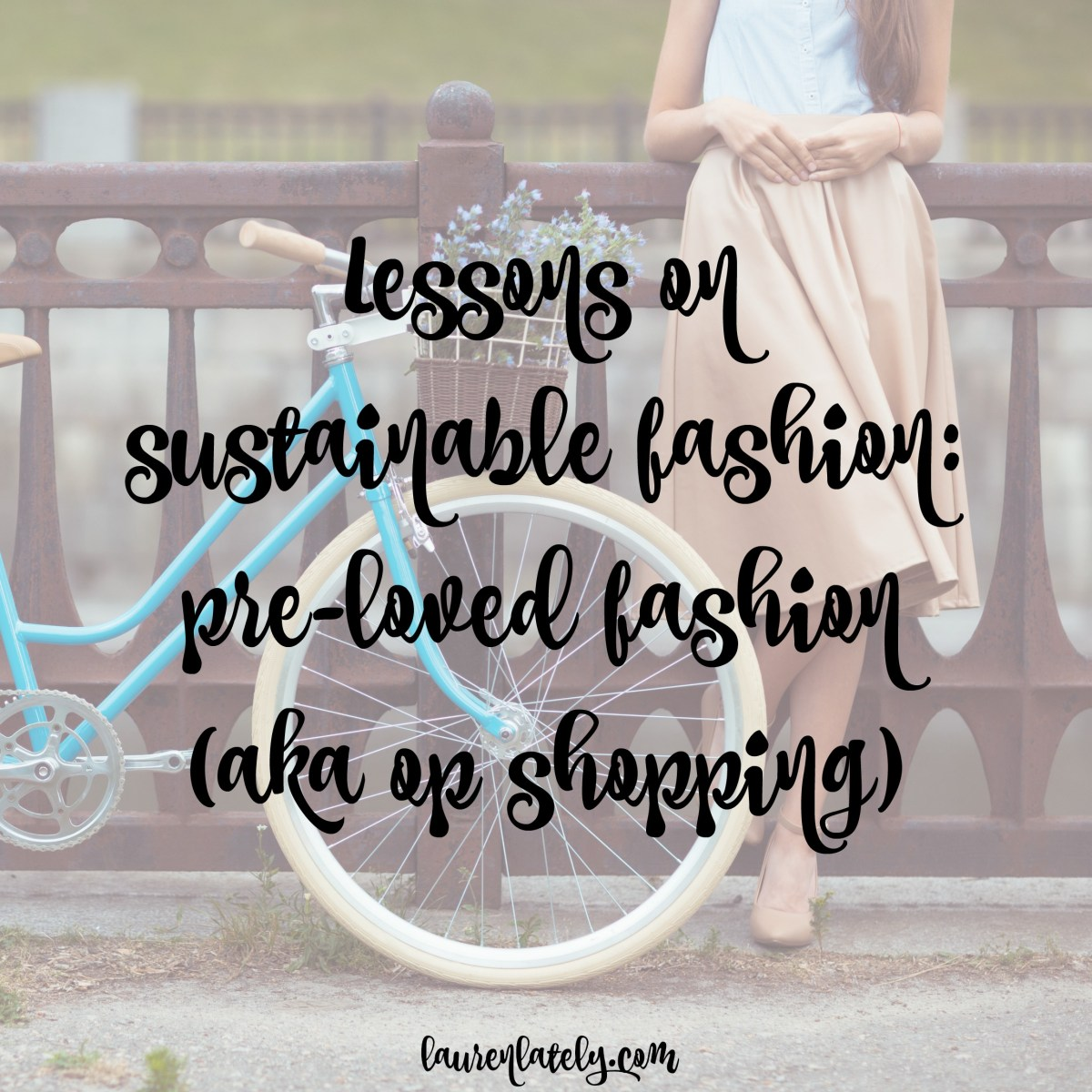 Lessons on sustainable fashion: pre-loved fashion