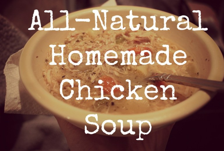All-Natural Homemade Chicken Soup