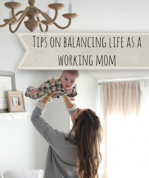 Tips on Balancing Life as a New, Working Mom
