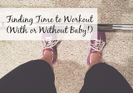 Finding Time To Workout With or Without a Baby