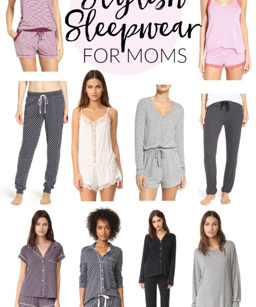 Style // Stylish Sleepwear for Moms