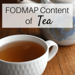 FODMAP Content of Tea (+ Easy Recipe for Fresh Ginger Maple Tea)
