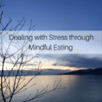 Dealing with Stress through Mindful Eating