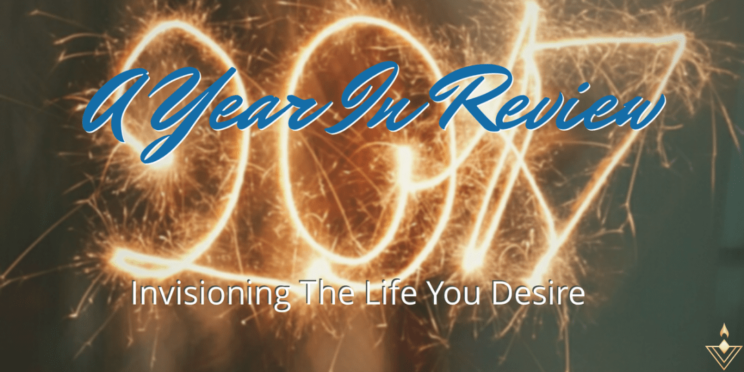 A Year In Review Invisioning The Life You Desire