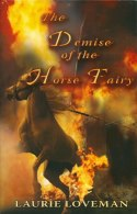 Book 4: The Demise of the Horse Fairy
