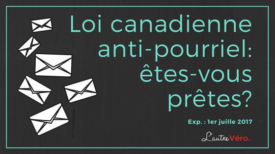 Loi canadienne anti-pourriel: êtes-vous prêtes?
