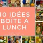 Mes 10 idées boîte à lunch (et plus encore)