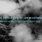 Combattre les microbes avec de la vapeur?