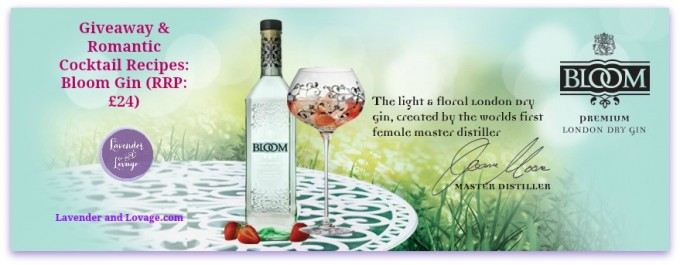 Giveaway & Romantic Cocktail Recipes Bloom Gin (RRP £24)
