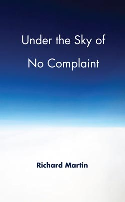 Under the Sky of No Complaint