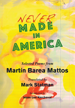 Never Made in America: Selected Poems from Martín Barea Mattos
