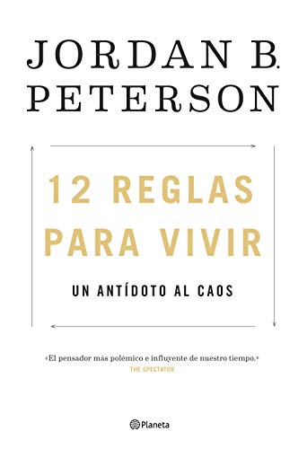 El cuarto de mis libros recomendados para empezar bien el año: 12 reglas para vivir de Jordan Peterson.