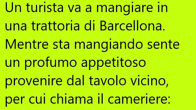 Un turista va a mangiare in una trattoria di Barcellona… (Barzelletta)