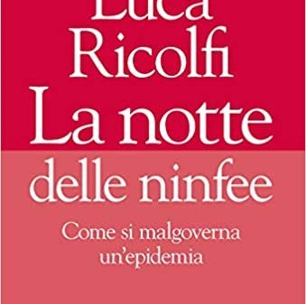 il-nuovo_libro di_Luca_Ricolfi-La_notte delle_ninfee_come_si_malgoverma_un_epidemia (