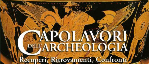 Capolavori dell'archeologia: recuperi, ritrovamenti, confronti