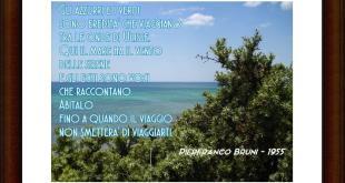 Gli azzurri e i verdi sono eredita' che viaggiano tra le onde di Ulisse. Qui il mare ha il vento delle sirene e gli echi sono voci che raccontano. Abitalo fino a quando il viaggio non smettera' di viaggiarti.
