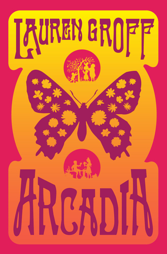 Book Review: Arcadia by Lauren Groff