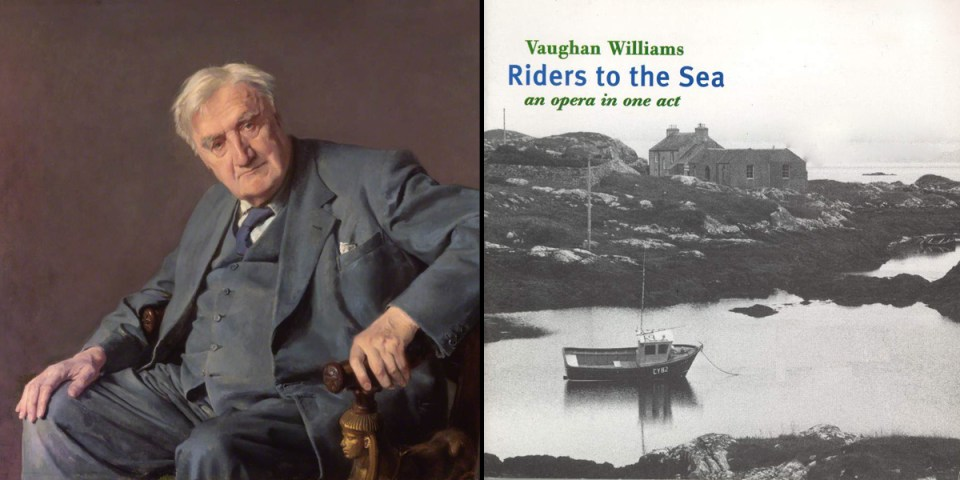 Ralph Vaughan Williams, Riders to the Sea