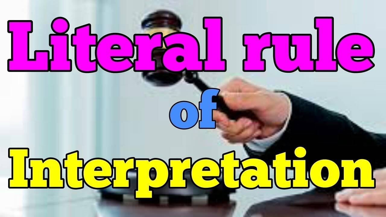 literal Literal Rule of Interpretation