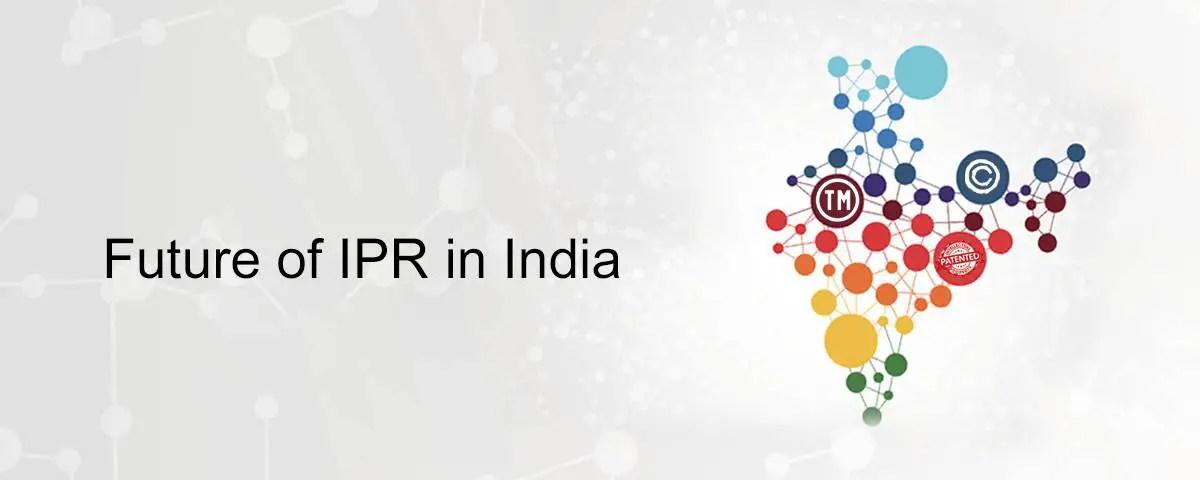Future of IPR in India