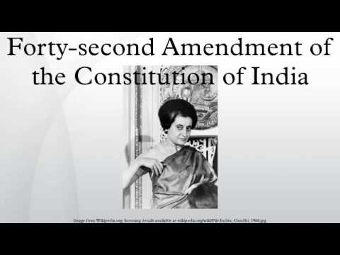 42nd Amendment to the Constitution of India - An overview