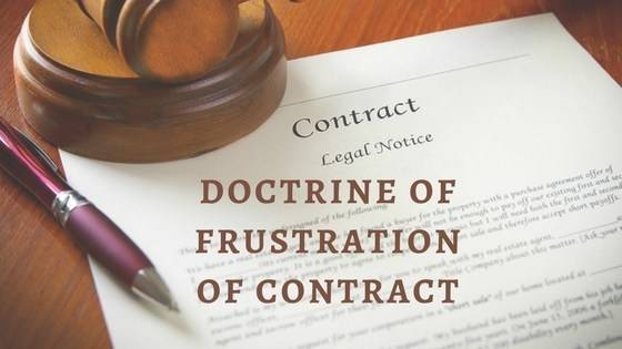 Doctrine of Frustration of Contract - Section 56 of Indian Contract Act