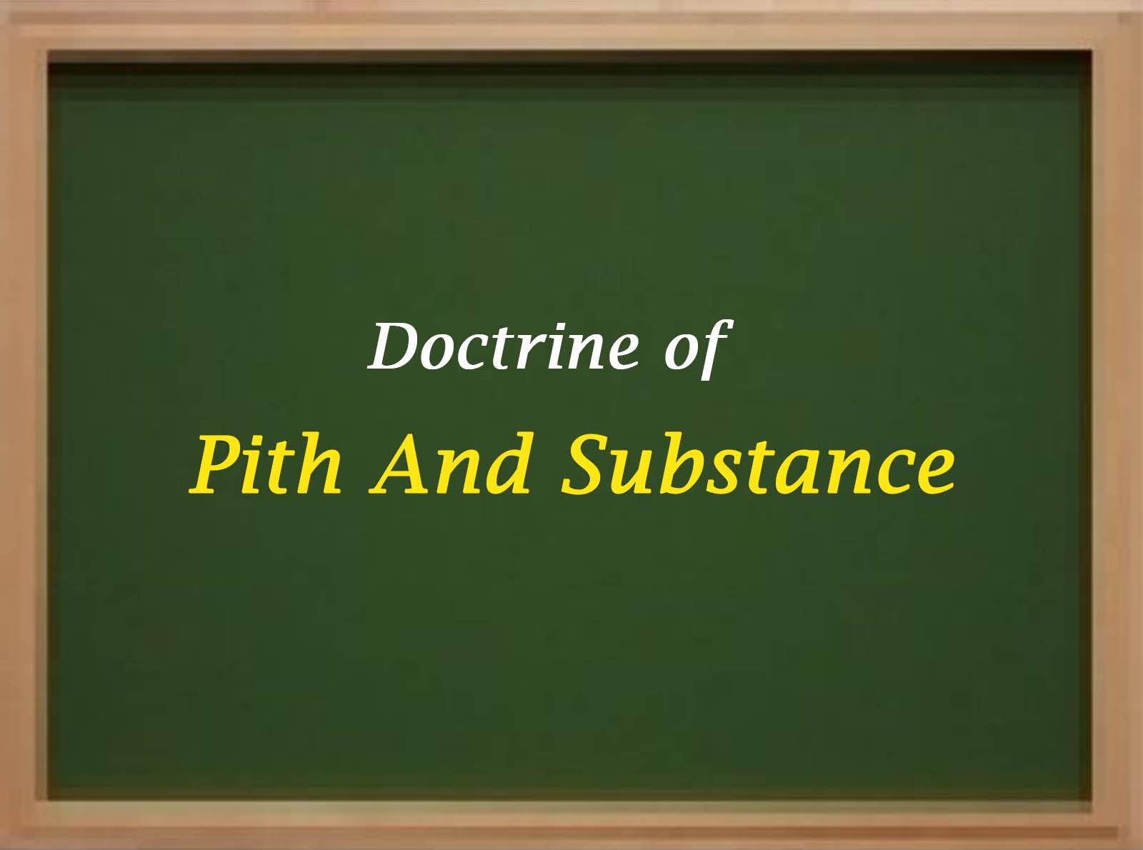 Doctrine of Pith and Substance - Article 246