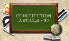 Protection in respect of conviction for offences - Article 20 of constitution of India