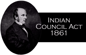 Indian Councils Act, 1861 – Salient Features