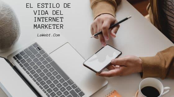 Estilo de Vida del Internet Marketer