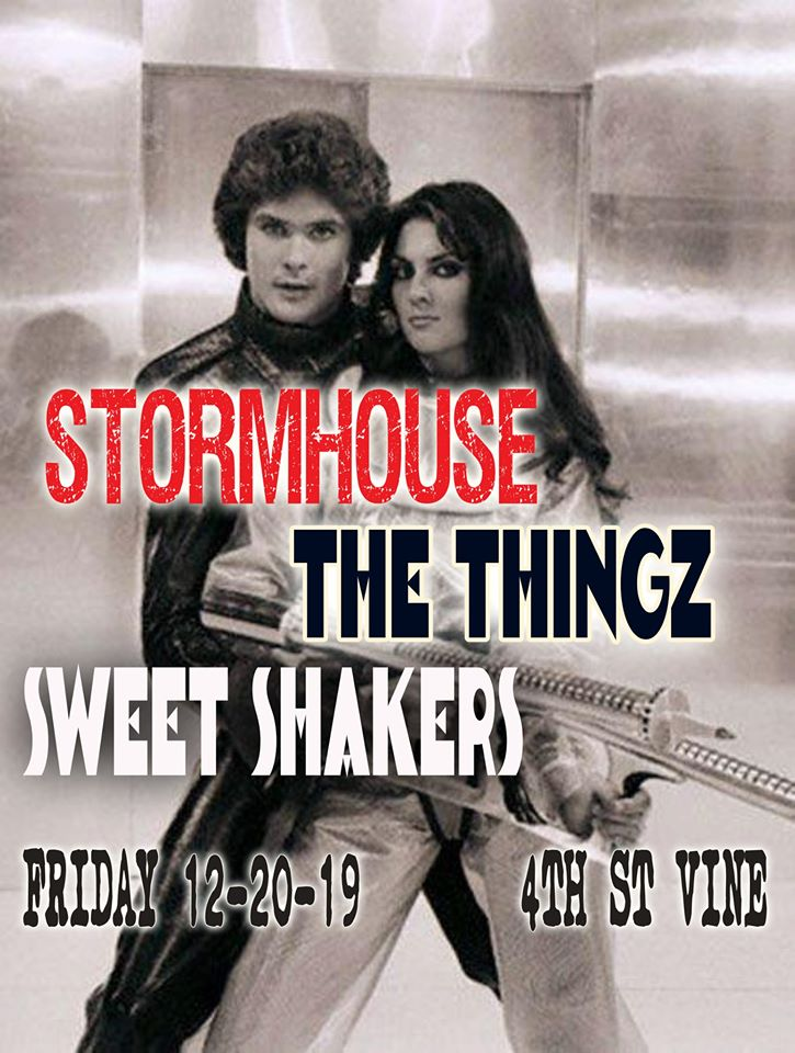 Stormhouse, The Thingz, Sweet Shakers