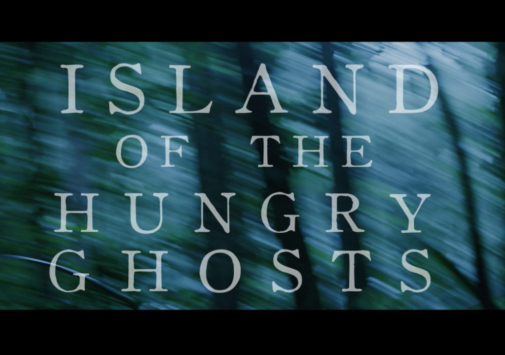 One-Night Only Screening of 2020 Indie Spirit Award Nominee  <i>Island of the Hungry Ghosts</i>
