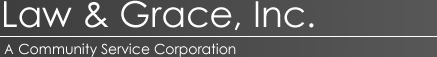 Law & Grace, Inc. - A Community Service Corporation