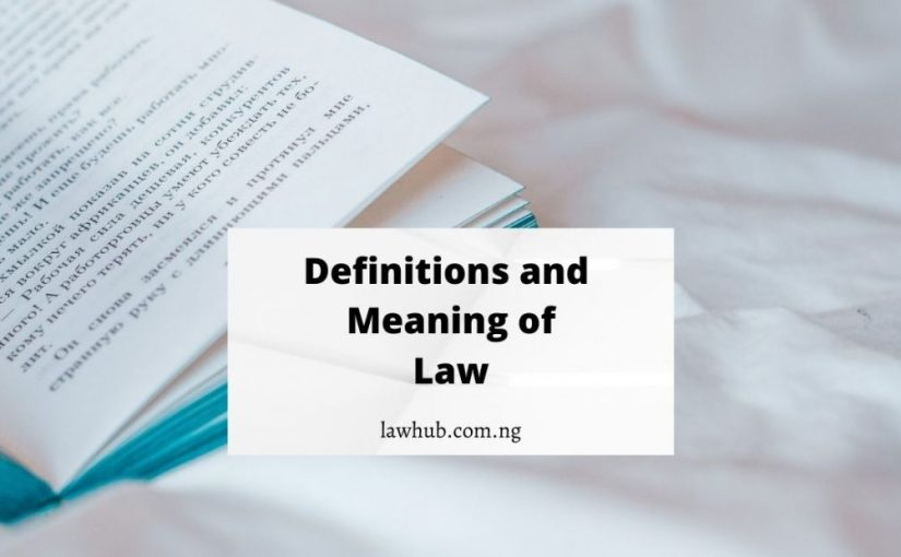 Law: Definition, Meaning, Legal Meaning of Law