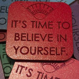 Its Time To Believe In Yourself Motivation reward