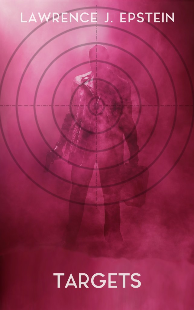 Targets (The Charlie Singer and Katie Walker Mystery Series Book 4) by Lawrence J. Epstein