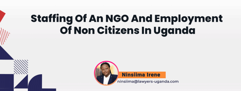 Staffing Of An Ngo And Employment Of Non Citizens In Uganda