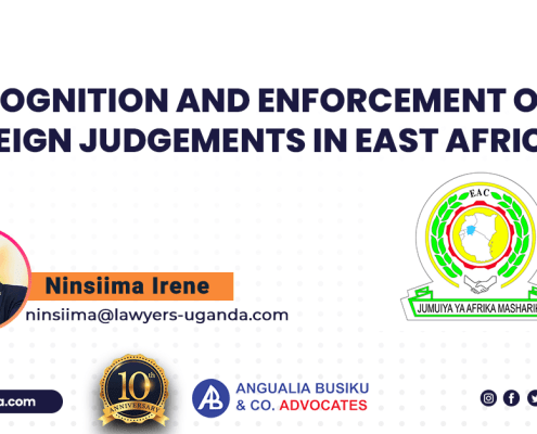 Recognition And Enforcement Of Foreign Judgements In East Africa