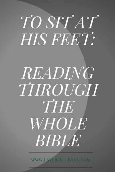 To Sit At His Feet: Reading Through The Whole Bible